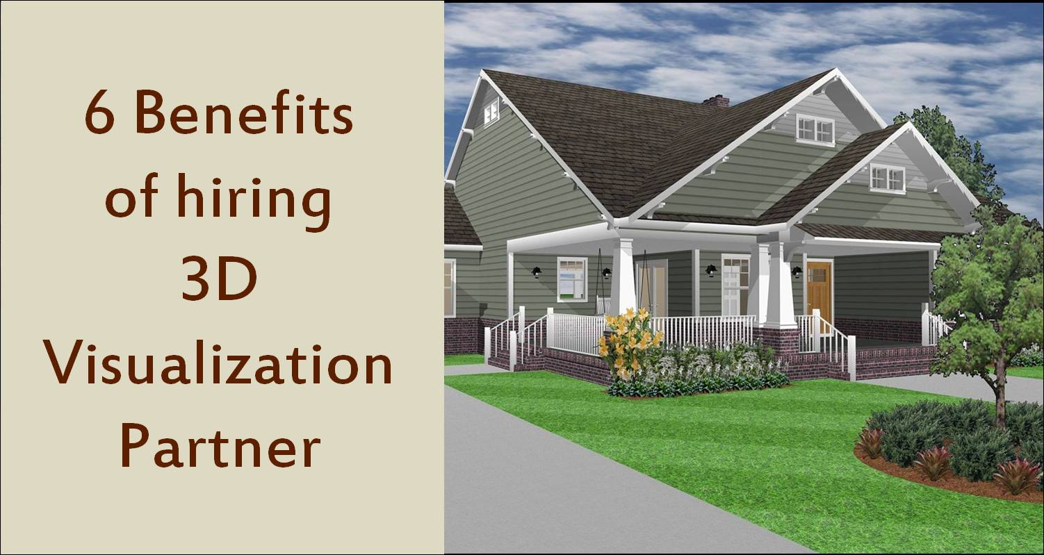 6 Benefits of having 3D Visualization Partner