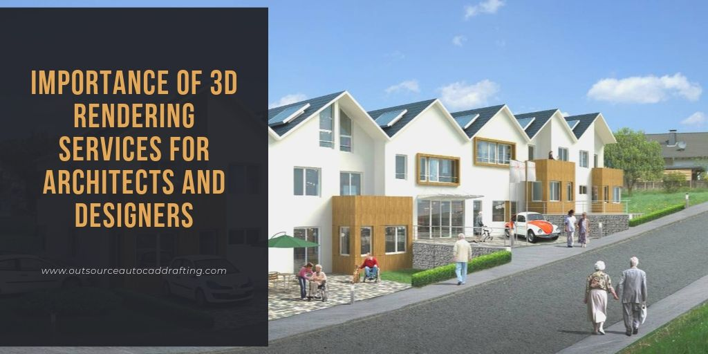 Importance of 3D Rendering Services for Architects and Designers