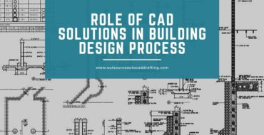 Role of CAD Solutions in Building Design Process